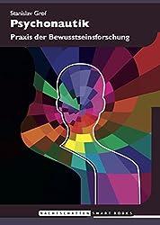 Psychonautik: Praxis der Bewusstseinsforschung (German Edition)