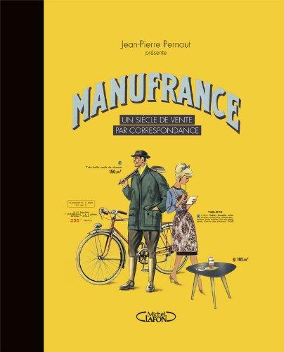 Manufrance - Un siècle de vente par cor...