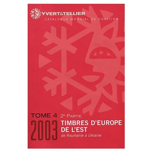 Catalogue Yvert et Tellier de timbres-poste : Tome 4-2, Europe de l'Est : de le Roumanie à l'Ukraine