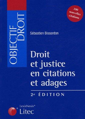 Droit et justice en citations et adages (ancienne édition) par Sébastien Bissardon