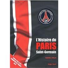 L'histoire du Paris Saint-Germain 2013 de Daniel Riolo ( 27 juin 2013 )