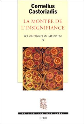 les-carrefours-du-labyrinthe-tome-4-la-montee-de-linsignifiance