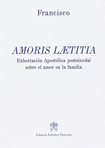 Amoris laetitia. Exhortacion apostolica postsinodal sobre el amor en la familia por Francesco (Jorge Mario Bergoglio)