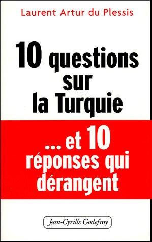 10 questions sur la Turquie... et 10 réponses dérangeantes