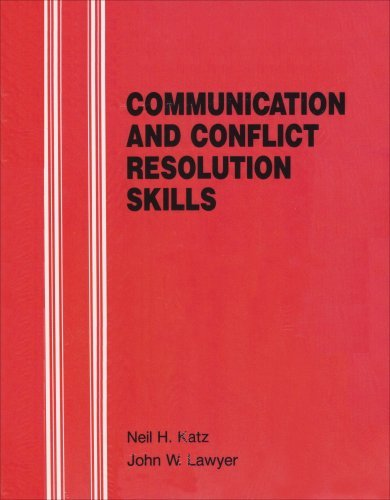 Communication and Conflict Resolution Skills by KATZ NEIL H (1985-09-30)