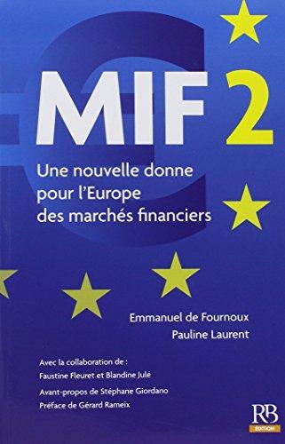 MIF 2. Une nouvelle donne pour l'Europe des marchs financiers