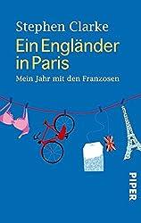 Ein Engländer in Paris: Mein Jahr mit den Franzosen