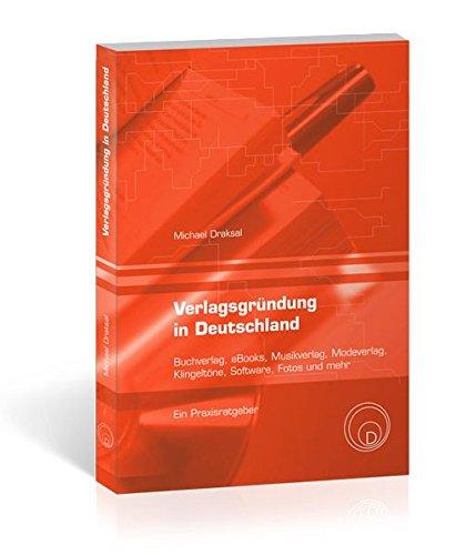 Verlagsgründung in Deutschland - Buchverlag, eBooks, Musikverlag, Modeverlag, Klingeltöne, Software, Fotos und mehr