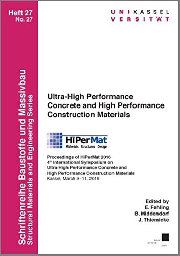 Ultra-High Performance Concrete and High Performance Construction Materials: Proceedings of HiPerMat 2016 4th International Symposium on Ultra-High ... 2016 (Schriftenreihe Baustoffe und Massivbau)