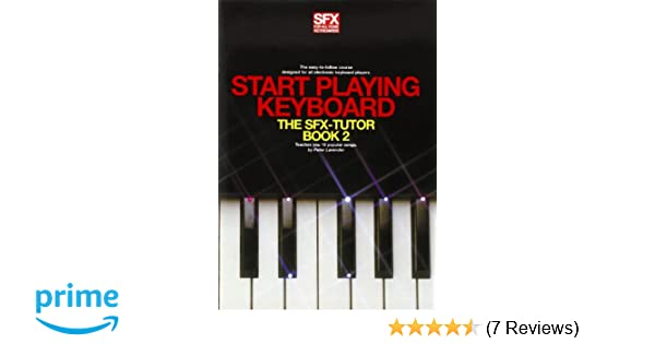 Start playing keyboard: The SFX-tutor Book 2 (SFX for all