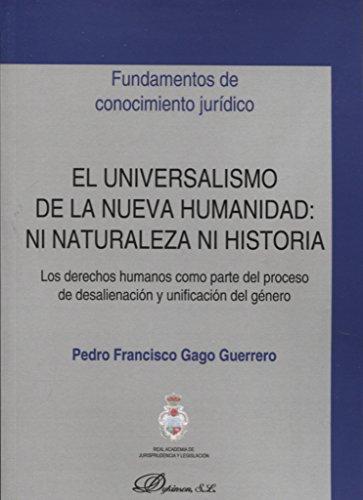 El universalismo de la nueva humanidad: ni naturaleza ni historia por Pedro Francisco Gago Guerrero