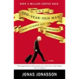 The 100-Year-Old Man Who Climbed Out the Window and Disappeared by Jonas Jonasson (2012-09-11)