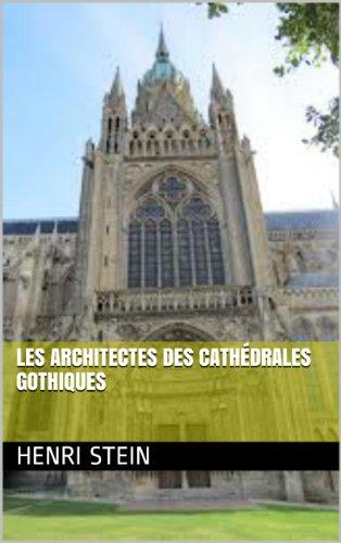 Les architectes des cathédrales gothiqu...