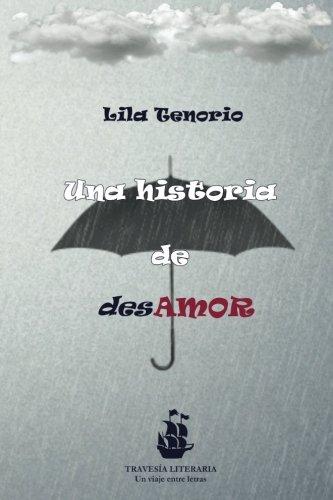 Una historia de desamor por Lila Tenorio