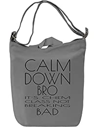 Calm Down Bro It's Chemistry Not Breaking Bad Funny Bolsa de mano Día Canvas Day Bag| 100% Premium Cotton Canvas| DTG Printing|