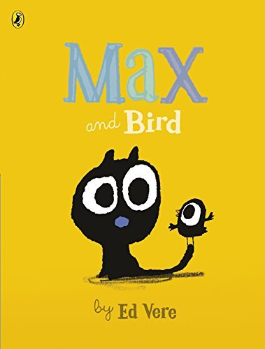 Max and Bird (Max 3) by Ed Vere (2016-06-02)