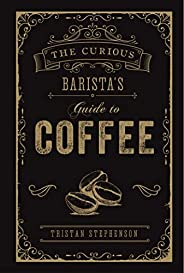 The Curious Barista's Guide to Co