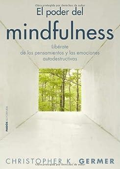 El poder del mindfulness de [Germer, Christopher K.]