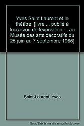 Yves Saint Laurent et le théâtre