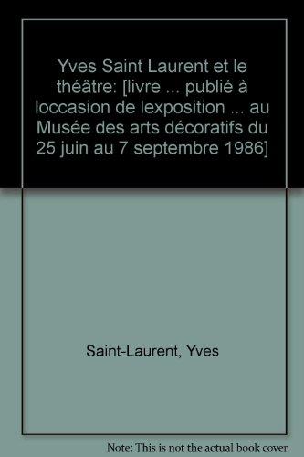 Yves Saint Laurent et le théâtre par Edmonde Charles-Roux