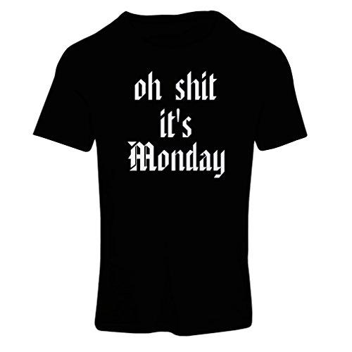T shirts for women Oh Shit it's Monday I hate Mondays (Medium Nero Bianco)