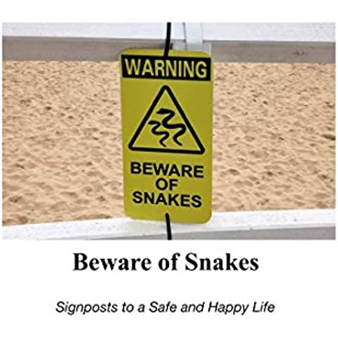 Beware of Snakes: Signposts to a Safe and Happy Life