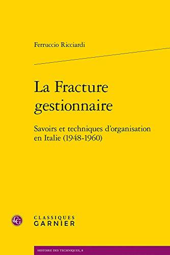 La Fracture gestionnaire : Savoirs et techniques d'organisation en Italie (1948-1960)