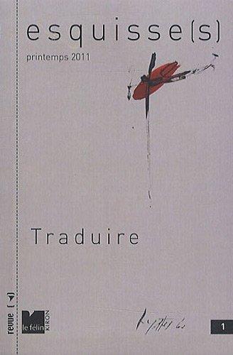 Esquisse(s), N° 1, Printemps 2012 : Traduire