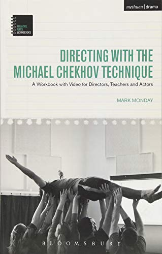 Directing with the Michael Chekhov Technique: A Workbook with Video for Directors, Teachers and Actors (Theatre Arts Workbooks) por Mark (Kent State University, USA) Monday