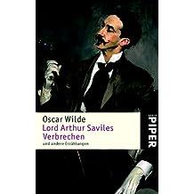 Lord Arthur Saviles Verbrechen: und andere Erzählungen