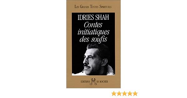 Amazon Fr Contes Initiatiques Des Soufis Shah Idries Livres