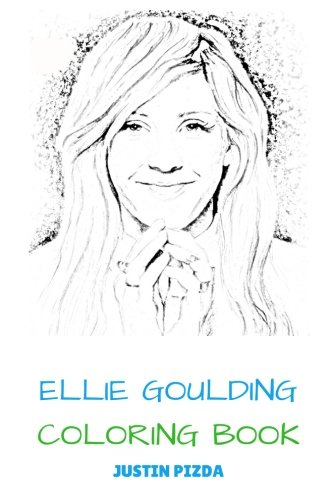 Ellie Goulding Coloring Book: Indie Pop Talent and Soul Vocalist Beautiful and Prodigy Ellie Goulding Inspired Adult Coloring Book