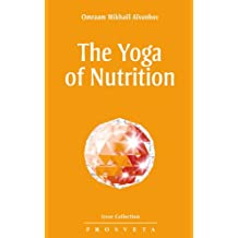 The Yoga of Nutrition (Izvor Collection)