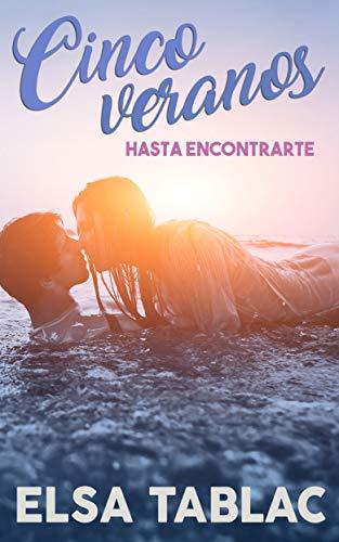 Cinco veranos hasta encontrarte – Elsa Tablac (Rom) 41QQ6WHwfeL