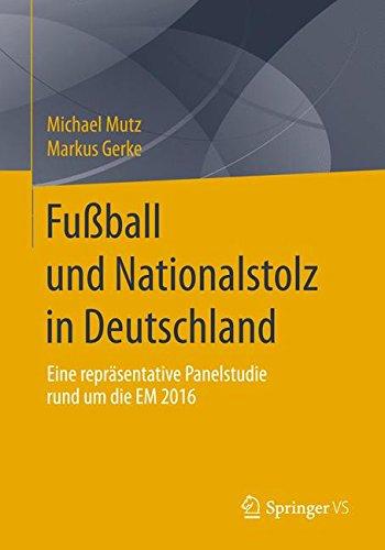Fußball und Nationalstolz in Deutschland: Eine repräsentative Panelstudie rund um die EM 2016