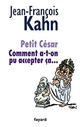Petit César: Comment a-t-on pu accepter ça...