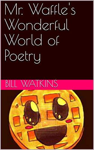 Mr. Waffles Wonderful World of Poetry (English Edition) eBook ...
