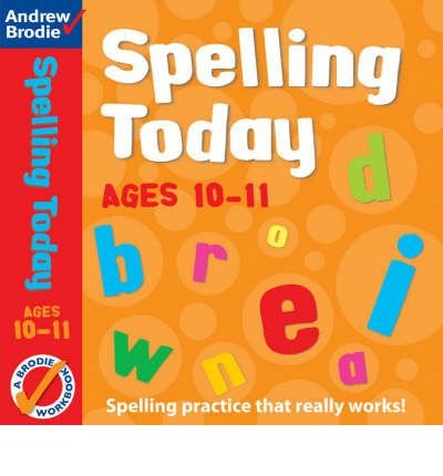 Portada del libro [Spelling Today for Ages 10-11] (By: Andrew Brodie) [published: February, 2003]