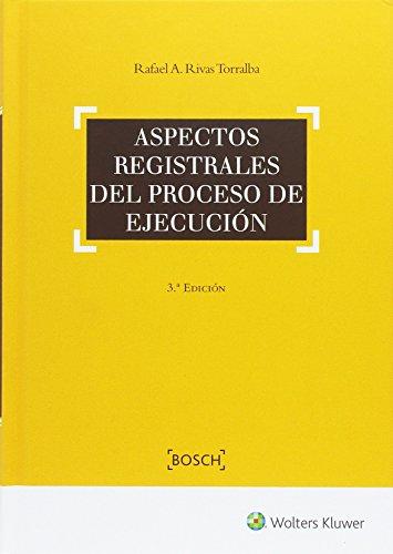 Aspectos Registrales Del Proceso De Ejecución 3º Ed