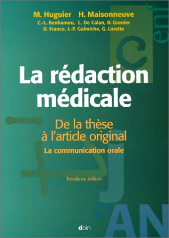 LA REDACTION MEDICALE. De la thèse à l'article original, La communication orale, 3ème édition