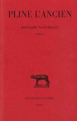 Histoire naturelle. Livre IV: (Géographie de l'Europe, suite)