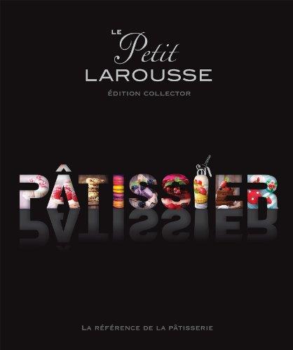 Petit Larousse illustré Pâtissier (série limitée) par Collectif