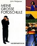Meine große Fotoschule - John Hedgecoe
