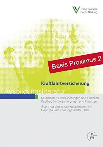 Kraftfahrtversicherung: Ausbildungsliteratur (Ausbildungsliteratur - Kaufmann /Kauffrau für Versicherungen und Finanzen)