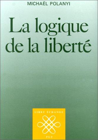 La Logique de la liberté par Michael Polanyi