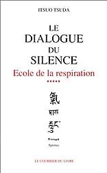 Le dialogue du silence - École de la respiration, tome 5