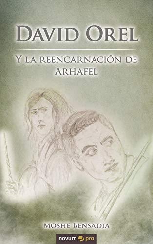 David Orel: Y la reencarnación de Arhafel