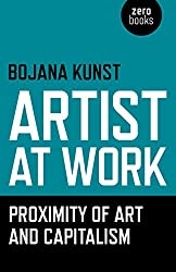 Artist at Work, Proximity of Art and Capitalism (English Edition)
