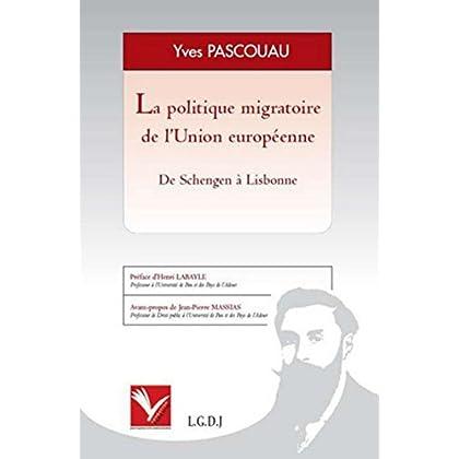 La Politique migratoire de l'Union Européenne. De Schengen à Lisbonne