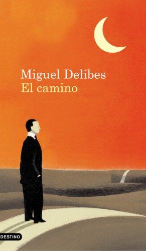 El camino (Volumen independiente) por Miguel Delibes